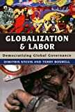 img - for Globalization and Labor: Democratizing Global Governance book / textbook / text book