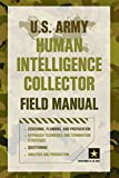 U. S. Army Human Intelligence Collector Field Manual, Department of Department of the Army, 1493006533