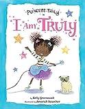 Princess Truly in I Am Truly (Princess Truly)