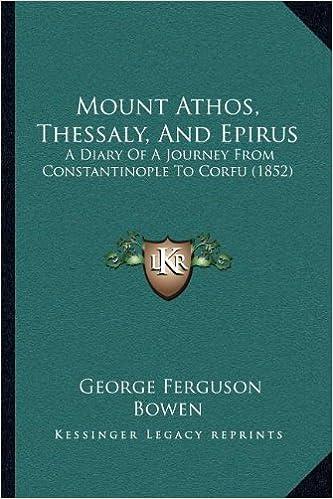 Téléchargez des livres au format epub Mount Athos, Thessaly, And Epirus: A Diary Of A Journey From Constantinople To Corfu (1852) en français PDF RTF DJVU