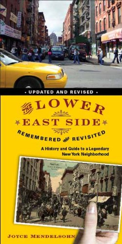 Download The Lower East Side Remembered and Revisited: A History and Guide to a Legendary New York Neighborhood pdf