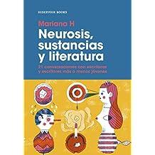 Neurosis, sustancias y literatura. 21 conversaciones con escritoras y escritores más o menos jóvenes (Spanish Edition)