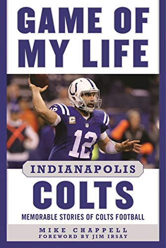 promo code b57de 65430 Game of My Life Indianapolis Colts: Memorable Stories of Colts Football