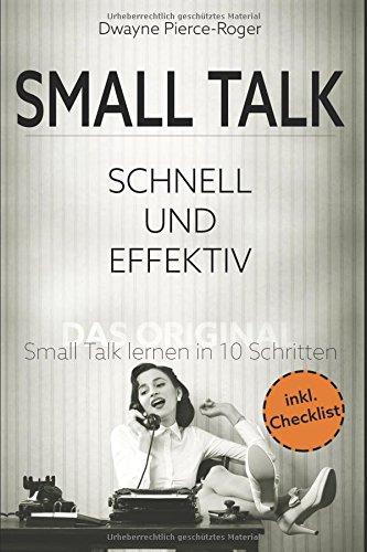 Smalltalk: Schnell und Effektiv - Das Original - ✅ Small Talk lernen in 10 Schritten ✅