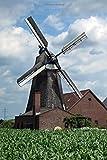 Journal: Dutch Windmill: 140 Page 6x9 Notebook Journal Diary