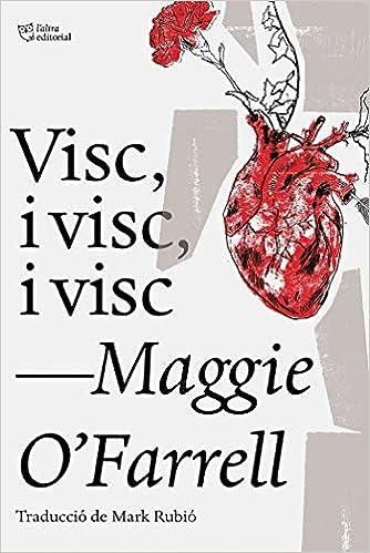 Visc, I Visc, I Visc por Maggie O'farrell epub