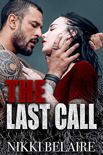 The Last Call: Mafia Romance by [Belaire, Nikki]