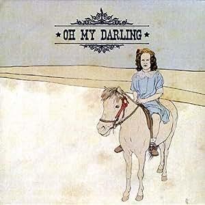 Oh My Darling