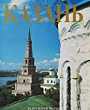 Kazan: The Enchanted Capital
