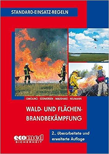 Standard Einsatz Regeln Wald Und Flachenbrandbekampfung Amazon De Cimolino Ulrich Sudmersen Jan Maushake Detlef Neumann Nicolas Bucher