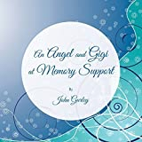 img - for An Angel and Gigi at Memory Support by John Gurley (2015-02-27) book / textbook / text book