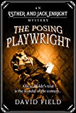 The Posing Playwright: Oscar Wilde's trial is the scandal of the century... (Esther & Jack Enright Mystery Book 5)