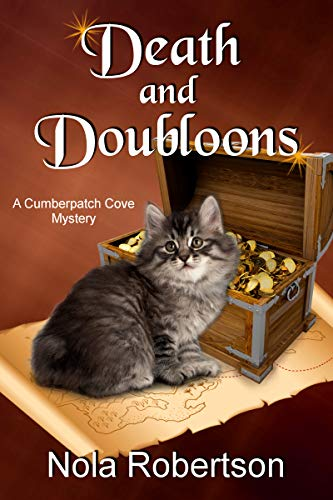 Death and Doubloons (A Cumberpatch Cove Mystery Book 1) by [Robertson, Nola]