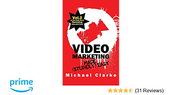 Video Marketing Made Stupidly Easy Vol2 Of The Punk Rock