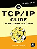 img - for The TCP/IP Guide: A Comprehensive, Illustrated Internet Protocols Reference book / textbook / text book