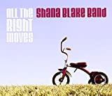All the Right Moves by Shana Blake Band (2013-02-19)