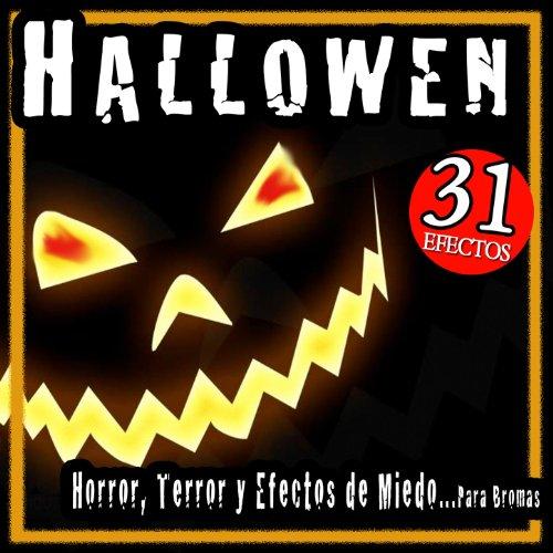Terror En Halloween Bromas (Halloween. Horror, Terror. 31 Efectos de Miedo Para Bromas)