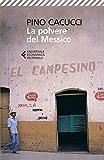 La polvere del Messico (Universale economica Vol. 8491)