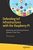 Defending IoT Infrastructures with the Raspberry Pi Front Cover