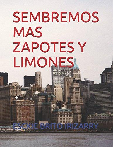 SEMBREMOS  MAS ZAPOTES  Y LIMONES (Spanish Edition)
