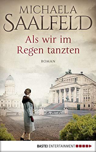 Als wir im Regen tanzten: Roman (German Edition)