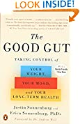 #4: The Good Gut: Taking Control of Your Weight, Your Mood, and Your Long-term Health