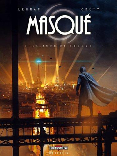 Masque T02 Le jour du fuseur Album – 6 juin 2012 Serge Lehman Stéphane Créty Gaétan Georges Delcourt
