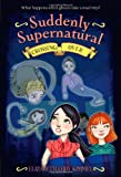 Suddenly Supernatural 4: Crossing Over, Elizabeth Cody Kimmel, 0316133450