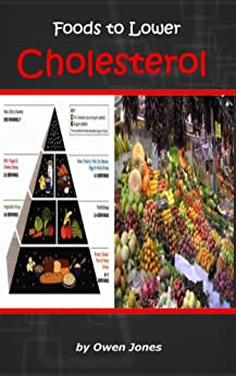Foods To Lower Cholesterol (How To...) by [Jones, Owen]