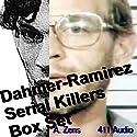 Dahmer-Ramirez Serial Killers Box Set: Brewer's Hill Butcher/Richard Ramirez Audiobook by A. Zens Narrated by  411 Audio