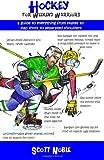 Hockey for Weekend Warriors, Scott Noble, 0615526543