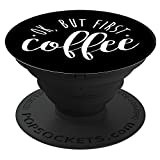 Ok but First Coffee Black PopSockets Stand for Smartphones and Tablets
