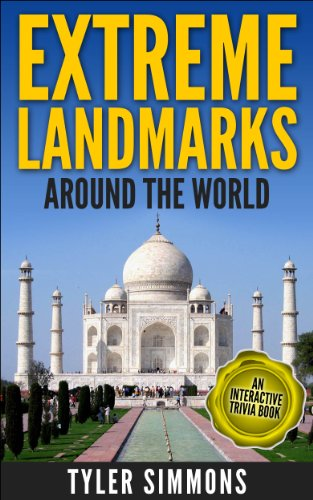 Extreme Landmarks Around the World: An Interactive Trivia Book (Exploring the World We Live In 1) ()