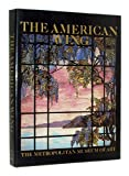 The American Wing in the Metropolitan Museum of Art, Marshall B. Davidson and Elizabeth Stillinger, 0394548477