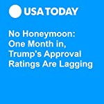 No Honeymoon: One Month in, Trump's Approval Ratings Are Lagging | Susan Page