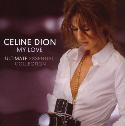 (My Love: Ultimate Essential Collection by Céline Dion (2008-10-31))