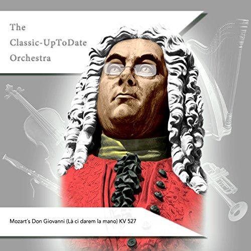 Mozart´s Don Giovanni (Là ci darem la mano) KV 527