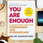 You Are Enough: A Manifesto for the Overworked and Overwhelmed: Create Your Leap, Book 1 | Islin Munisteri