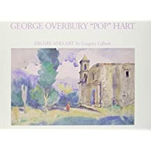 George Overbury Pop Hart: His Life and Art by Gregory Gilbert (1986-09-30)