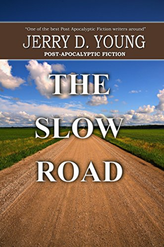 The Slow Road by [Young, Jerry D.]
