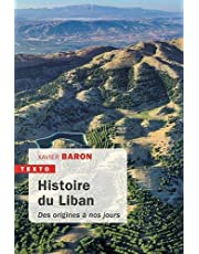 HISTOIRE DU LIBAN : DES ORIGINES À NOS JOURS N.É.