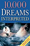10,000 Dreams Interpreted, Pamela Ball, 1848376219