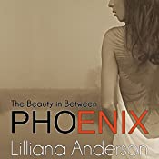 Phoenix: The Beauty in Between | Lilliana Anderson