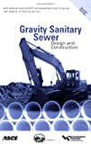 Gravity Sanitary Sewer Design and Construction, , 0784409005