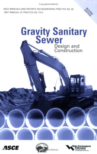 Gravity Sanitary Sewer Design and Construction (ASCE Manuals and Reports on Engineering Practice No. 60) (Asce Manuals a