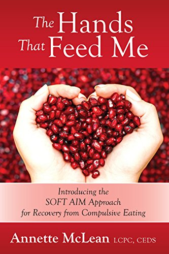 Me: Introducing the SOFT AIM Approach for Recovery from Compulsive Eating (Soft Feed)