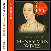 Henry VIII's Wives: History in an Hour | Julie Wheeler