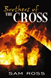 Brothers of the Cross, Sam Ross, 074144822X