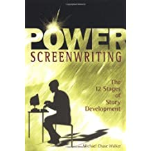 Power Screenwriting: The 12 Steps of Story Development