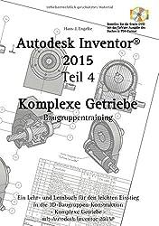 Autodesk Inventor 2015 Teil 4: Komplexe Getriebe